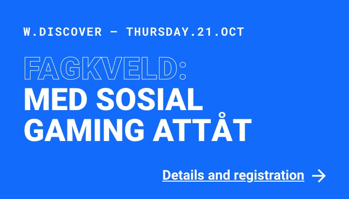 Webstep Discover: Fagkveld med sosial gaming attåt